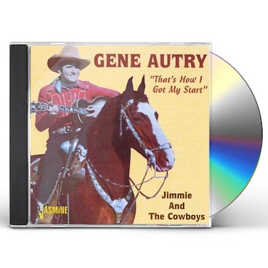 Gene Autry THAT'S HOW I GOT MY START: JIMMIE & COWBOYS CD