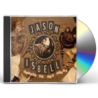 Jason Isbell SIRENS OF THE DITCH CD