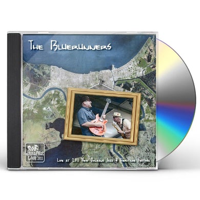 Bluerunners LIVE AT JAZZ FEST 2011 CD