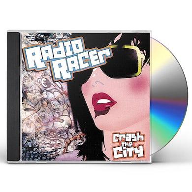Radio Racer CRASH THE CITY CD