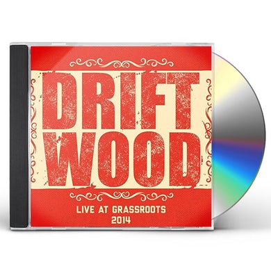 Driftwood LIVE AT GRASSROOTS CD