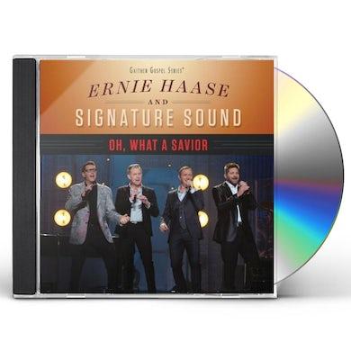 Ernie Haase & Signature Sound OH WHAT A SAVIOR CD