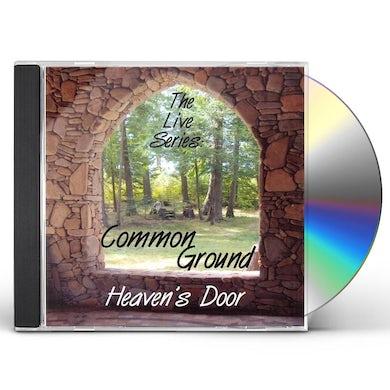 Common Ground LIVE SERIES: HEAVENS DOOR CD