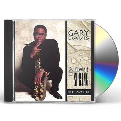 Gary Davis DONT WAIT FOR SPRING REMIX CD
