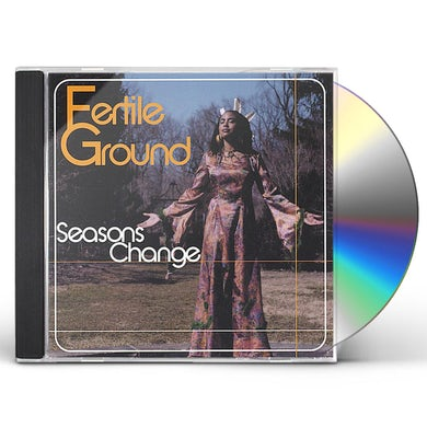 Fertile Ground SEASONS CHANGE CD