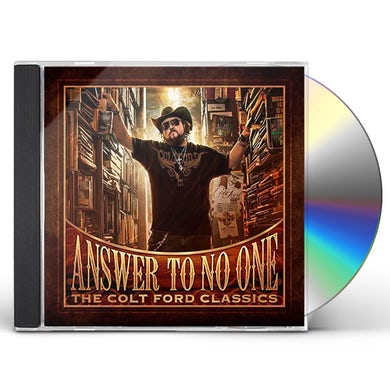 ANSWER TO NO ONE: THE COLT FORD CLASSICS CD