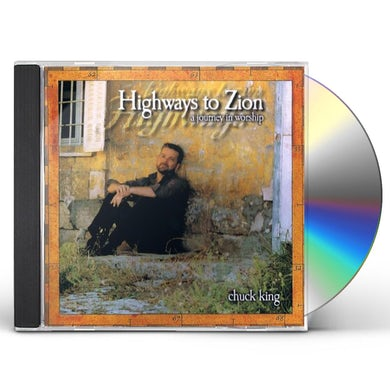 Chuck King HIGHWAYS TO ZION CD