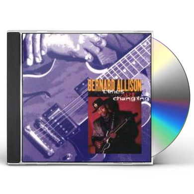 Bernard Allison TIMES ARE CHANGING CD