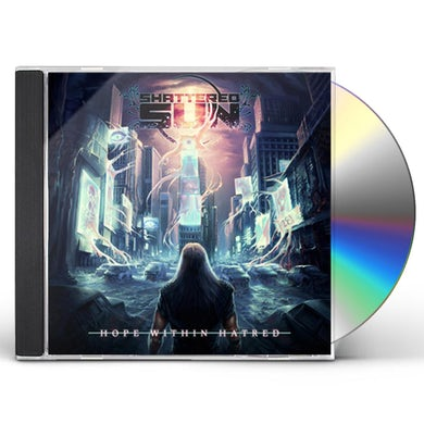 Shattered Sun HOPE WITHIN HATRED CD