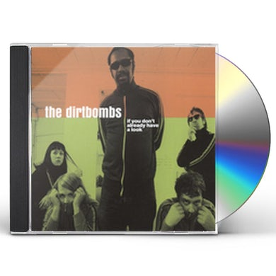 Dirtbombs IF YOU DON'T ALREADY HAVE A LOOK CD