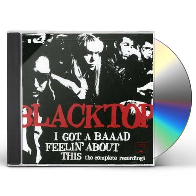 Blacktop I'VE GOT A BAAAD FEELIN ABOUT THIS: COMPLETE REC. CD