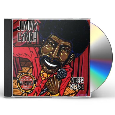 Jimmy Lynch NIGGER PLEASE CD