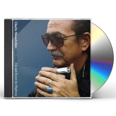 Charlie Musselwhite LIVE 1986-UP & DOWN THE HIGHWA CD