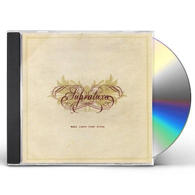 Supraluxe WAKE LEAVE HOME SLEEP CD