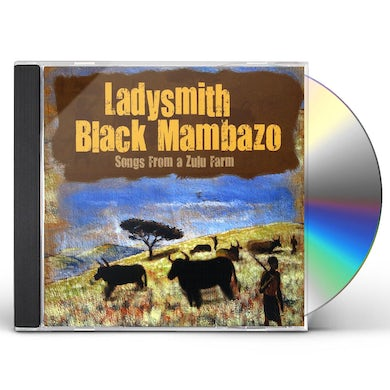 Ladysmith Black Mambazo SONGS FROM A ZULU FARM CD