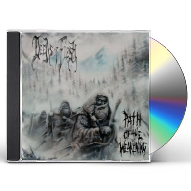 Deeds Of Flesh PATH OF THE WEAKENING CD