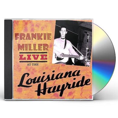 Frankie Miller LIVE AT THE LOUISIANA HAYRIDE CD