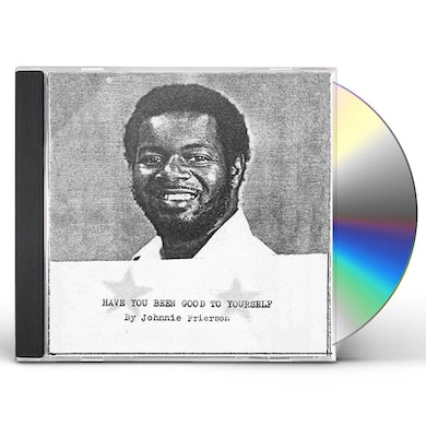 Johnnie Frierson HAVE YOU BEEN GOOD TO YOURSELF CD