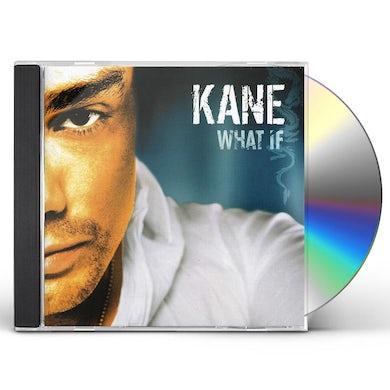 Kane WHAT IF CD