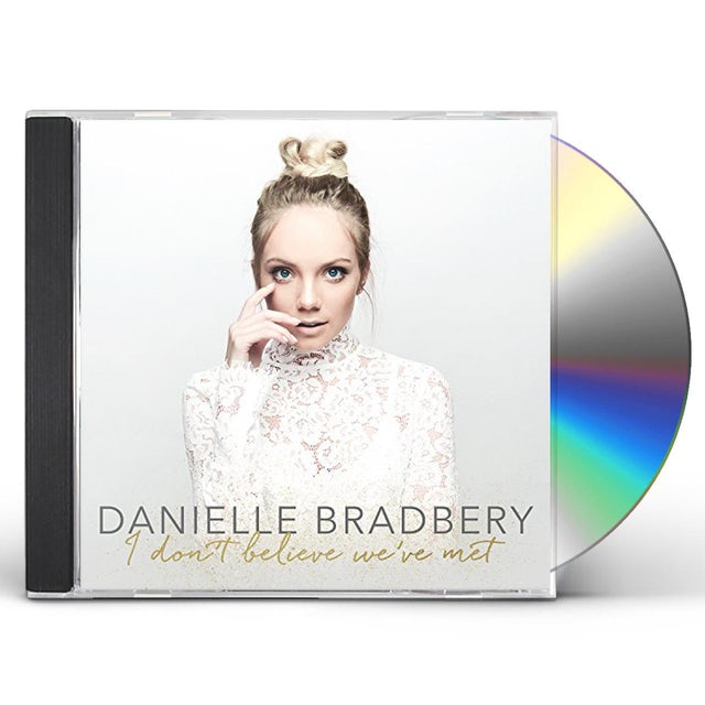 Danielle Bradbery I Don T Believe We Ve Met Cd