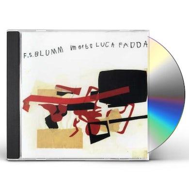 F.S. Blumm MEETS LUCA FADDA CD