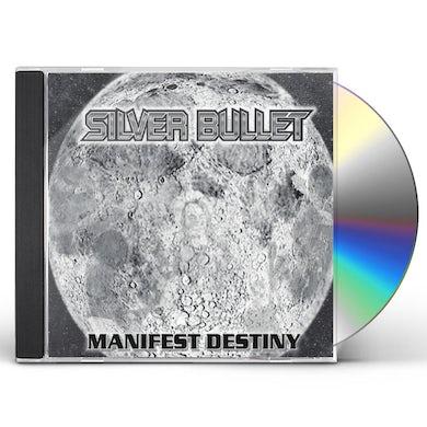 Silver Bullet MANIFEST DESTINY CD