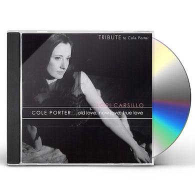 Lori Carsillo COLE PORTER OLD LOVE NEW LOVE TRUE LOVE CD