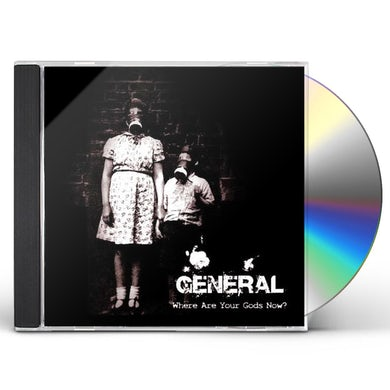 General WHERE ARE YOUR GODS NOW CD