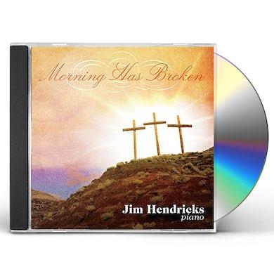 Jim Hendricks MORNING HAS BROKEN CD