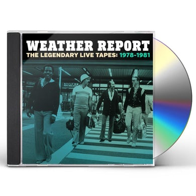 Weather Report LEGENDARY LIVE TAPES 1978-1981 CD