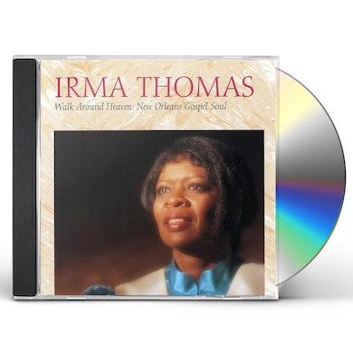 Irma Thomas WALK AROUND HEAVEN: NEW ORLEANS SOUL GOSPEL CD