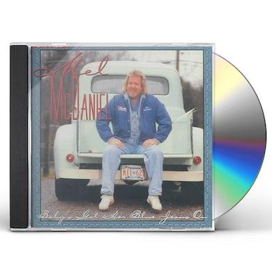 Mel McDaniel BABY'S GOT HER BLUE JEANS ON CD