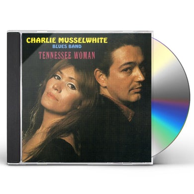 Charlie Musselwhite TENNESSEE WOMAN CD