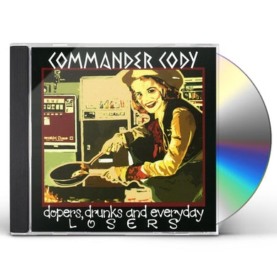 COMMANDER CODY DOPERS DRUNKS & EVERYDAY LOSERS CD