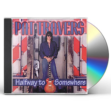 Pat Travers HALFWAY TO SOMEWHERE CD