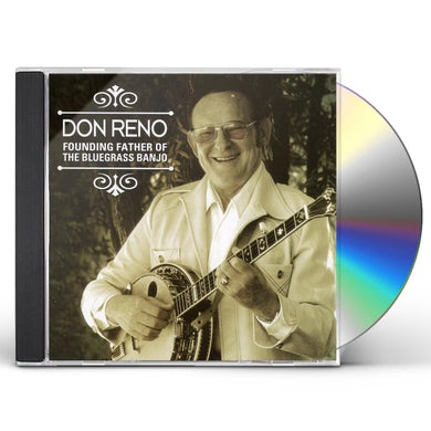 Don Reno FOUNDING FATHER OF THE BLUEGRASS BANJO CD