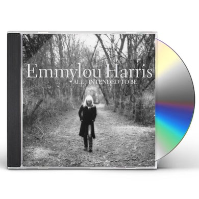 Emmylou Harris ALL I INTENDED TO BE CD