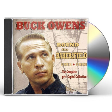 Buck Owens BOUND FOR BAKERSFIELD 53-56: THE COMPLETE CD