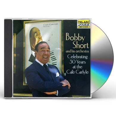 Bobby Short CELEBRATING 30 YEARS AT CAFE CARLYLE CD
