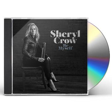 Sheryl Crow BE MYSELF (TG) CD