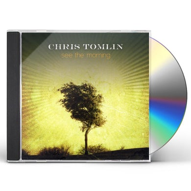 Chris Tomlin SEE THE MORNING CD