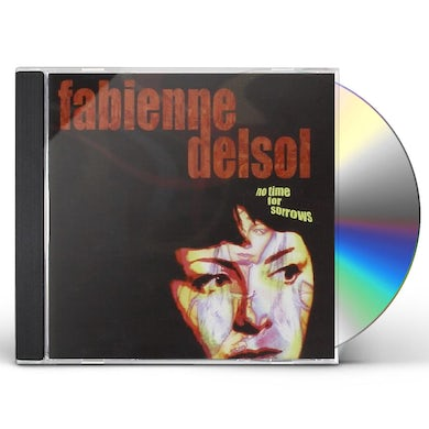 Fabienne Delsol NO TIME FOR SORROWS CD