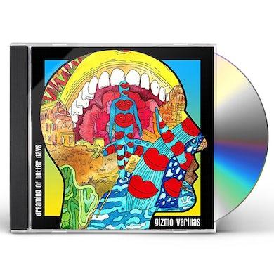 Gizmo Varillas DREAMING OF BETTER DAYS CD