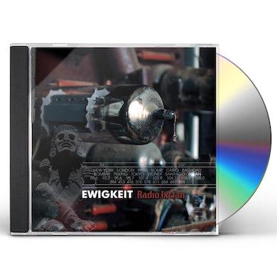 Ewigkeit RADIO IXTLAN CD