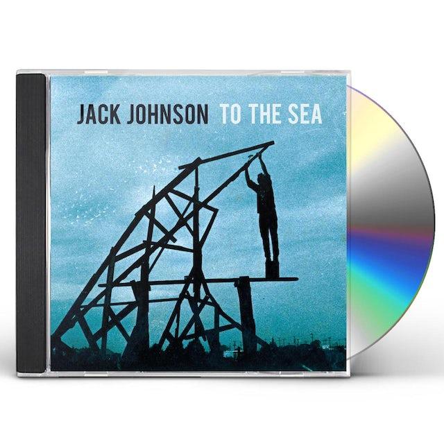 Jack Johnson TO THE SEA CD