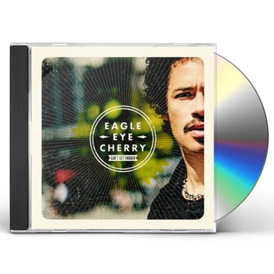 Eagle Eye Cherry CAN'T GET ENOUGH CD