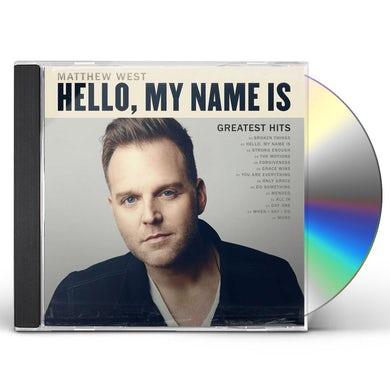 Matthew West HELLO MY NAME IS: GREATEST HITS CD
