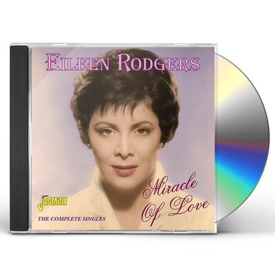 Eileen Rodgers MIRACLE OF LOVE: COMPLETE SINGLES CD