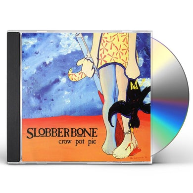 Slobberbone CROW POT PIE CD