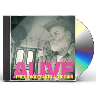 Alive - Fred Eaglesmith & Tif Ginn CD